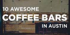 Here are a few Awesome Coffee Bars you should check out in Austin, from Do512 Blog - we are gonna need coffee for sure...