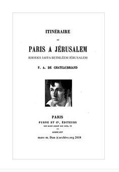 ITINÉRAIRE DE PARIS À JÉRUSALEM de François-Auguste-René, vicomte de CHATEAUBRIAND (1768-1848). 1806. Texte et audio gratuits