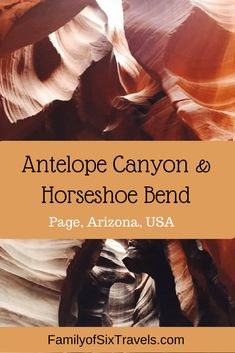 National Parks Road Trip Day 2: Antelope Canyon & Horseshoe Bend - Family of Six Travels