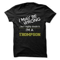 I'm a Thompson T-Shirts, Hoodies. GET IT ==► https://www.sunfrog.com/Names/Im-a-Thompson.html?id=41382