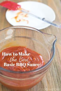 How to make the best homemade BBQ sauce. Incredibly easy and just 4 simple ingredients.