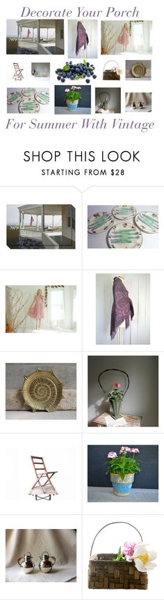 Decorate Your Porch For Summer With Vintage by averyandallen on Polyvore. These items are from the Vintage and Main Collective on Etsy. Shops include #plumsandhoney #vintagefrenchlinens #storytellersvintage #sophisticatedflorida #gentlemanlypursuits #marybethhale #gazaboo #roseleinrarities #gazaboo #larouxvintage #nostalgicartifacts www.etsy.com/pages/vintageandmain