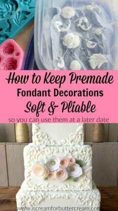 How to Keep Premade Fondant Decorations Soft