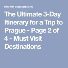 The Ultimate 3-Day Itinerary for a Trip to Prague - Page 2 of 4 - Must Visit Destinations