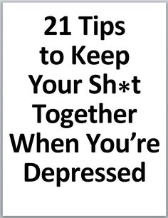 Rosalind Robertson (The DIY Couturier) 21 Tips to Keep Your Sh*t Together When You're Depressed #depression #recovery