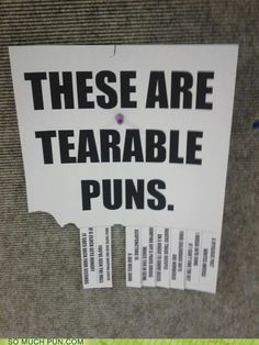 Tearable Puns Are Terrible  YESS