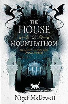 Amazon.com: The House of Mountfathom (9781471404047): Nigel McDowell: Books