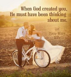 """""""I wonder what God was thinking when He created you. I wonder if He knew everything i would need coz He just made all my dreams come. When God made you He must have been thinking about me."""""""