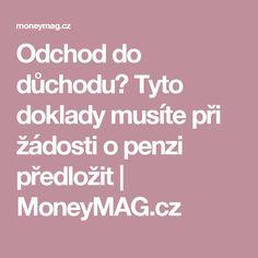 Odchod do důchodu? Tyto doklady musíte při žádosti o penzi předložit | MoneyMAG.cz