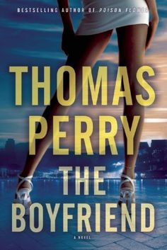 The Boyfriend by Thomas Perry