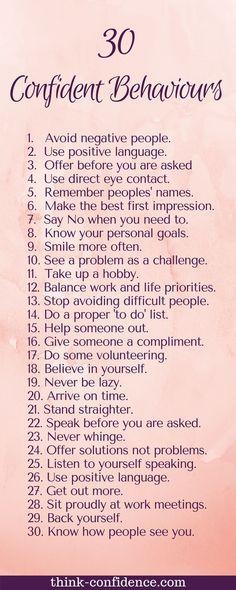 30 Confident Behaviour. Feel confident. Be confident. How to be more confident. How to feel confident.