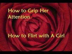 How to Grip Her Attention - How to Flirt with A Girl