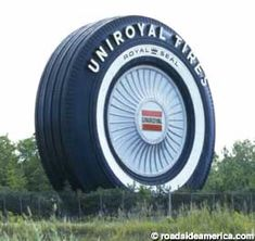 World's Largest Tire. LOL Just saw this again. You don't even think about it when you live there.