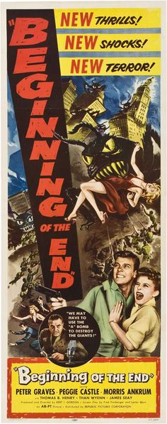 The Beginning of the End 1957 Movie Poster Insert Size Style A. Available here: http://www.classichorrorposters.com/shop/14x36-insert-size-posters/the-beginning-of-the-end-1957-movie-poster-insert-size-style-a/