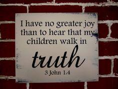 #Scripture                                  3 John 3:4