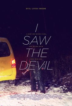"""I Saw The Devil"". Korean horror film, pretty disturbing and not for the faint of heart. Really great."