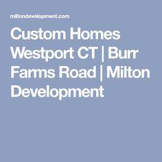 Custom Homes Westport CT   Burr Farms Road   Milton Development