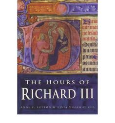 The Hours of Richard III.  Would dearly love to read this book.