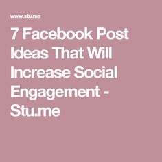 7 Facebook Post Ideas That Will Increase Social Engagement - Stu.me Blog Love, The Creator, Engagement, Facebook, Ideas, Engagements, Thoughts