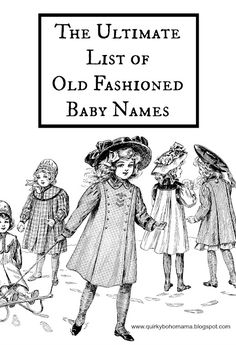 Quirky Bohemian Mama: The Ultimate List of Old Fashioned Baby Names {Alternative, Offbeat Baby Names}