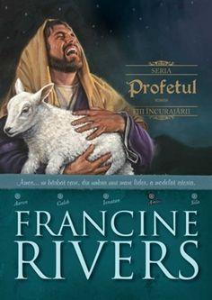 Profetul: Amos Seria Fiii încurajării, Francine Rivers Francine Rivers, Redeeming Love, Historical Fiction, Great Books, Bestselling Author, Tarot, Sons, Literature, Bible