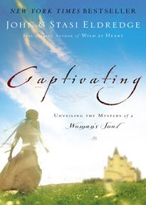 "Captivating by John and Stasi Eldredge -- ""True beauty is giving others the grace to be and room to become."""