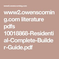 www2.owenscorning.com literature pdfs 10018868-Residential-Complete-Builder-Guide.pdf Building Products