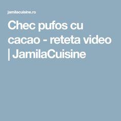 Chec pufos cu cacao - reteta video   JamilaCuisine Cooking Recipes, Chef Recipes, Recipies, Recipes