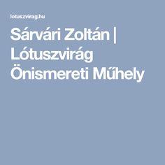 Sárvári Zoltán | Lótuszvirág Önismereti Műhely