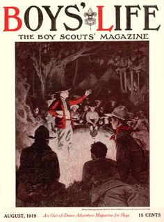 """Boys' Life - Campfire Story (1919) """"Healthy moral values make for happier kids & and a greater nation."""""""