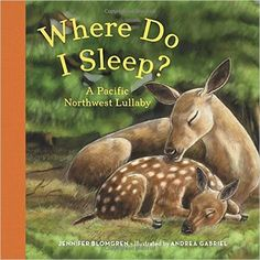 Where Do I Sleep?: A Pacific Northwest Lullaby: Based on the best-selling picture book of the same title, this adorable board book features colorful illustrations of sleeping baby animals accompanied by a melodic lullaby. Kittens First Full Moon, 1st Birthday Presents, Cute Little Baby, Kids Boxing, Bedtime Stories, Stories For Kids, Pet Beds, Used Books, Baby Sleep