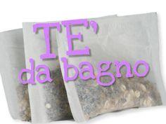 TE' DA BAGNO FATTO IN CASA DA BENEDETTA - Homemade bath teas -