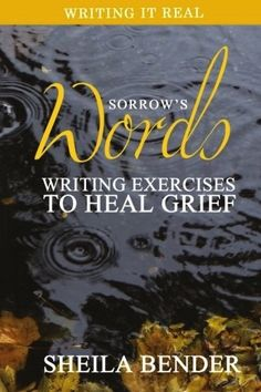 n this writing workbook, Sheila Bender offers help and inspiration for those who mourn.