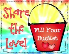 "FREE Fill your bucket - ""Share the Love"" writing center. Great way to improve your students' behavior and show appreciation to others."