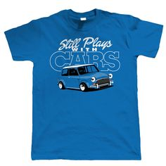 Retro Shirts Crew Neck Short Sleeve Compression Still Plays With Cars Anglia Birthday Gift For Dad Him T Shirts For Men Classic Mini, Classic Cars, Design Kaos, Retro Shirts, Fathers Day Shirts, Summer Tops, Gifts For Dad, Birthday Gifts, Plays
