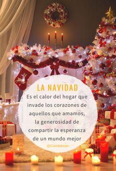 """""""La #Navidad es el #Calor del #Hogar que invade los #Corazones de aquellos que #Amamos, la #Generosidad de #Compartir la #Esperanza de un #Mundo mejor"""". @candidman #Frases #Reflexion #Navideña #Amor #Canva #Candidman"""