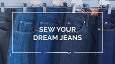 Sew Your Dream Jeans - Online Sewing Class
