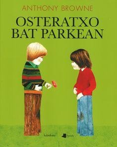 """Osteratxo bat parkean"", Anthony Browne (Kalandraka/Pamiela)."