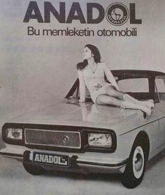ANADOL  Bu memleketin otomobili.