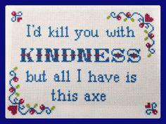 Kill you with kindness humorous cross stitch wall hanging Cross Stitching, Cross Stitch Embroidery, Embroidery Patterns, Hand Embroidery, Funny Cross Stitch Patterns, Cross Stitch Kits, Cross Stitch Designs, Subversive Cross Stitches, Humor
