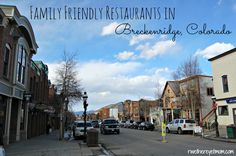 Family Friendly Restaurants in Breckenridge, Colorado - R We There Yet Mom? | Family Travel for Texas and beyond...