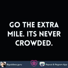 Go the extra mile. It's never crowded. #happyfriday