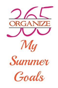 Well now it's time to organize – Organize 365. Find out what my Summer goals are for the site!