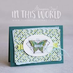 Gorgeous handmade Friendship card - In This World by Stampin' Up Sketch Inspiration, Beautiful Handmade Cards, Friendship Cards, Butterfly Cards, Paper Cards, Stampin Up Cards, Beautiful Day, Scrapbook Pages, Birthday Cards
