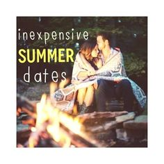 16 inexpensive summer date ideas!