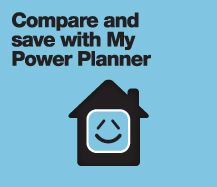 Compare and save with My Power Planner