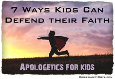 Defending Our Faith: How To Arm Your Children With Answers to the 7 Most Common Criticisms of Christianity