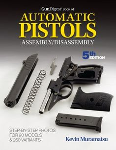 DIY gunsmithing, pistol cleaning, and gun disassembly | GunDigestStore