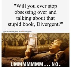 Yeah. Not gonna happen. It's really not my fault that Tris and Tobias are so cute.