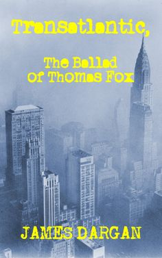 Book cover to my brand new novel, Transatlantic, The Ballad of Thomas Fox, now available on Amazon and other vendors for only $3.99! Set in 1980s NYC, it's the story of Irishman Thomas Fox and his misadventures with the Irish-American mob.